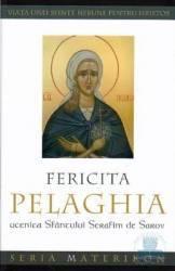 Fericita Pelaghia ucenica Sfantului Serafim de Sarov
