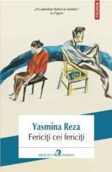Fericiti cei fericiti - Yasmina Reza