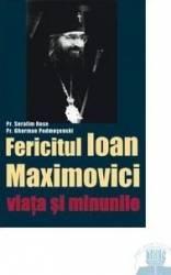 Fericitul Ioan Maximovici viata si minunile - Serafim Rose Gherman Podmosenski
