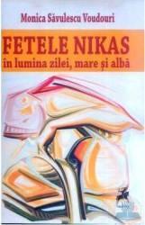 Fetele Nikas in lumina zilei mare ai alba - Monica Savulescu Voudouri