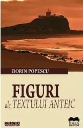 Figuri ale textului anteic - Dorin Popescu Carti