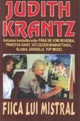 Fiica lui Mistral - Judith Krantz Carti