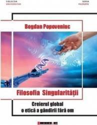 Filosofia singularitatii - Bogdan Popoveniuc