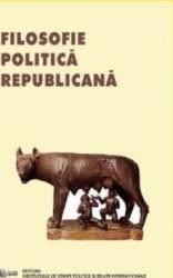 Filosofie politica republicana - Henrieta Anisoara Serban Cristian-Ion Popa