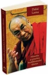 Filozofia si practica buddhismului tibetan - Dalai Lama Carti