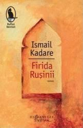 Firida rusinii - Ismail Kadare Carti