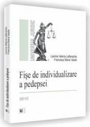 Fise de individualizare a pedepsei - Lavinia Valeria Lefterache