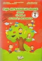 Fise interdisciplinare - Clasa a 1-a - Activitati integrate - Adina Grigore