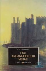 Fiul Arhanghelului Mihail - Allan Massie