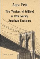 Five Versions of Selfhood in 19th Century American Literature - Anca Peiu