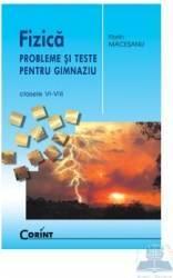Fizica - Probleme si teste pentru gimnaziu - Clasele VI-VIII - Florin Macesanu