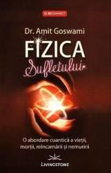 Fizica Sufletului - Amit Goswami
