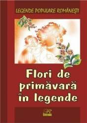 Flori de primavara in legende - Legende populare romanesti