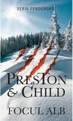 Focul alb - Douglas Preston Lincoln Child