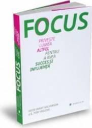 Focus. Priveste lumea altfel pentru a avea succes si influenta - Heidi Grant Halvorson