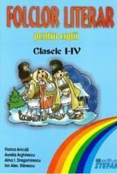 Folclor literar pentru copii Cls 1-4 - Florica Ancuta Aurelia Arghirescu