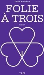 Folie A Trois Ivona - Florin Ardelean