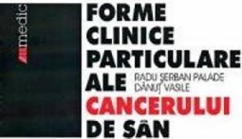 Forme Clinice Particulare Ale Cancerului De San - Radu Serban Palade Danut Vasile