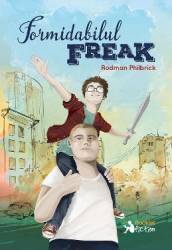 Formidabilul Freak - Rodman Philbrick