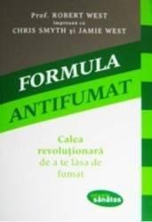 Formula Antifumat. Calea Revolutionara De A Te Lasa De Fumat - Robert West Carti