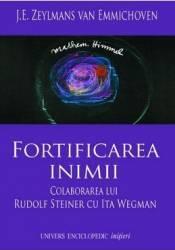 Fortificarea Inimii - J.E. Zeylmans Van Emmichoven
