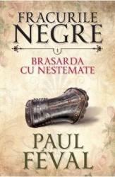 Fracurile Negre Vol. 1 Brasarda cu nestemate - Paul Feval Carti