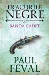 Fracurile Negre Vol. 8 Banda Cated - Paul Feval