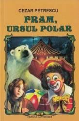 Fram ursul polar Ed.2016 - Cezar Petrescu Carti