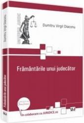 Framantarile Unui Judecator - Dumitru Virgil Diaconu