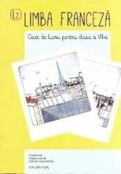 Franceza - Clasa 8 - Caiet - Angela Soare Roxana Veleanovici
