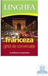 Franceza. Ghid de conversatie cu dictionar si gramatica