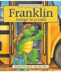 Franklin merge la scoala - Paulette Bourgeois Brenda Clark