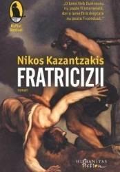 Fratricizii - Nikos Kazantzakis Carti