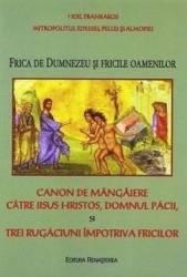 Frica de Dumnezeu si fricile oamenilor - Ioil Frankakos Carti