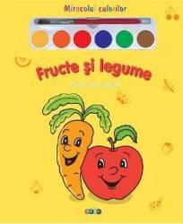 Fructe si legume - Miracolul culorilor - Carte de colorat