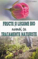 Fructe si legume bio numai cu tratamente naturiste - Philippe Asseray Carti