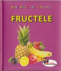 Fructele - Sunt mic si vreau sa aflu