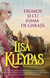 Frumos si cu inima de gheata - Lisa Kleypas