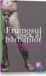 Frumosul sex al barbatilor - Florence Ehnuel