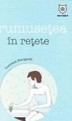 Frumusetea In Retete - Laurent Burgeois