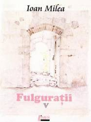 Fulguratii vol.5 - Ioan Milea