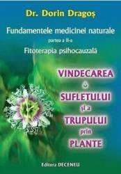 Fundamentele medicinei naturale Partea II - Fitoterapia psihocauzala - Dorin Dragos