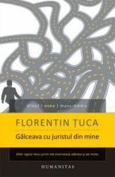 Galceava Cu Juristul Din Mine - Florentin Tuca