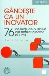 Gandeste ca un inovator - Paul Sloane