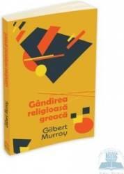Gandirea religioasa greaca - Gilber Murray
