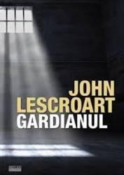 Gardianul - John Lescroart