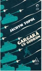 Gargara cu gudron - Jachym Topol