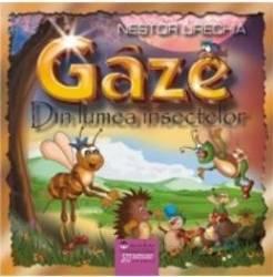 Gaze. Din Lumea Insectelor Ed.2015 - Nestor Urechia