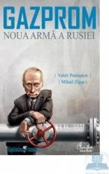 Gazprom noua arma a Rusiei - Valeri Paniuskin Carti