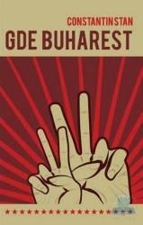 Gde Buharest - Constantin Stan